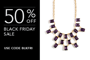 We're celebrating Black Friday by giving YOU 50% off a bevy of our favorite jewels! Claim your holi