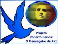 Projeto Roberto Carlos: O Mensageiro da Paz