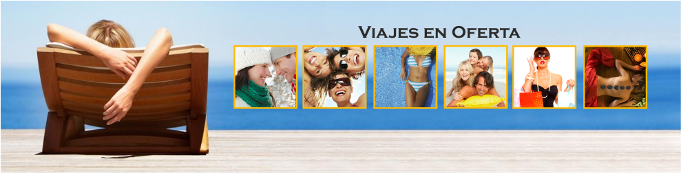 VIAJES EN OFERTA