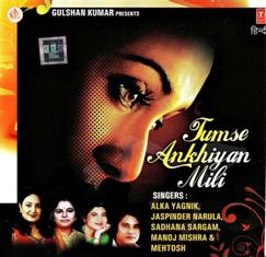 Download Links To Download Tumse Ankhiyan Mili MP3 Songs, Tumse Ankhiyan Mili MP3 Songs Free Download (128 Kbps)