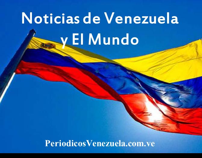 NOTICIAS DE VENEZUELA Y EL MUNDO