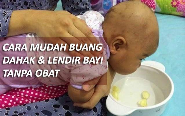 ibu wajib tahu cara mudah buang dahak lendir bayi