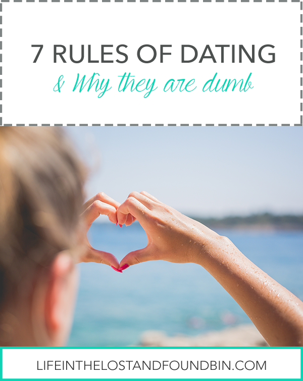 7 Rules of Dating (and why they are dumb)