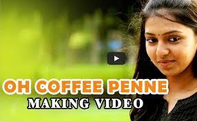 Kuzhambi – Oh Coffee Penne – Lakshmi Menon – Making Video