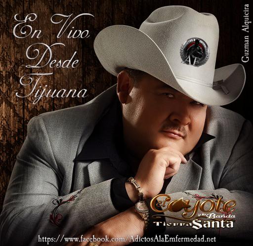 El Coyote Y Su Banda Tierra Santa En Vivo Desde Tijuana CD Album 2012
