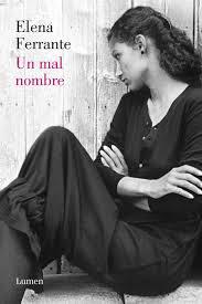 """Un mal nombre"" - Elena Ferrante"