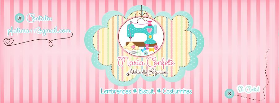 **Maria Confete** Ateliê de Fofurices