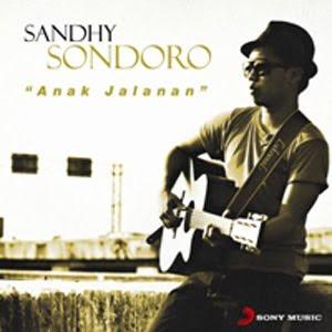 Sandhy Sondoro - Anak Jalanan