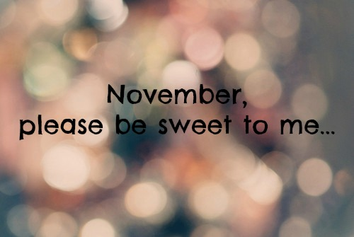 I Hope That 2012 Will Be A Good Year To Me So Therefore, NOVEMBER U0026  DECEMBER, Please Be Nice To Me~