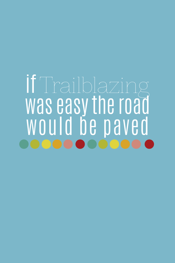 Trailblazing Quote
