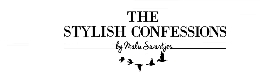 THE STYLISH CONFESSIONS | Fashion and beauty by Malu Swartjes