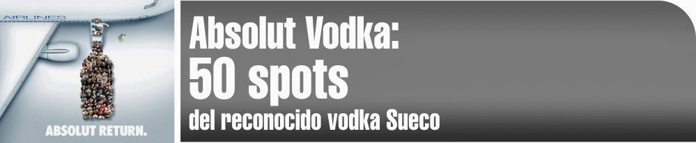 Absolut Vodka, 50 spots del reconocido vodka sueco