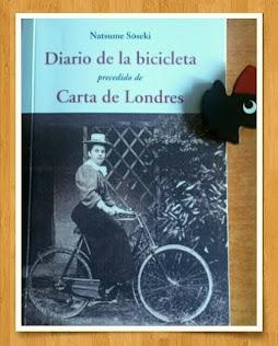 HE LEÍDO A NATSUME SOSEKI, Carta de Londres. Diario de la bicicleta.