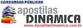 Apostilas Dinâmica Concursos :: www.apostilasdinamica.com.br ::
