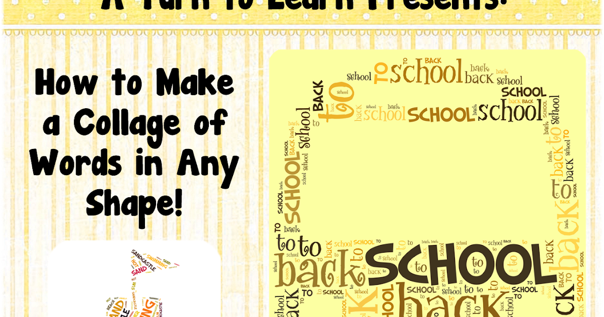 Turn to Learn: How to Make a Collage of Words in Any Shape!