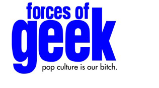 Forces of Geek: pop culture is our bitch