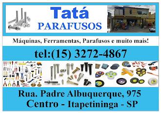 Tatá Parafusos  Rua. Padre Albuquerque, 975    Centro - Itapetininga - SP  tel:(15) 3272-4867