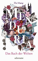 http://melllovesbooks.blogspot.co.at/2015/04/rezension-menduria-von-ela-mang.html