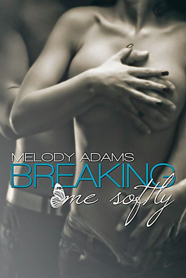 http://www.amazon.de/Breaking-me-softly-Melody-Adams-ebook/dp/B00HWMX2LS/ref=pd_rhf_gw_p_img_5