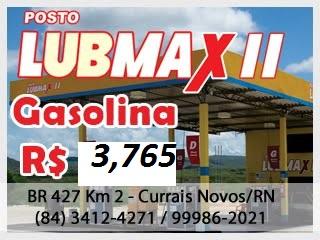 POSTO LUBMAX II BR 427 SAÍDA DE CURRAIS NOVOS SENTIDO ACARÍ