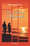 """""""Um Homem Afortunado"""" de Armando Quintela"""