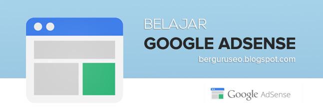 Belajar Cara Biar Sukses Bisnis Google Adsense