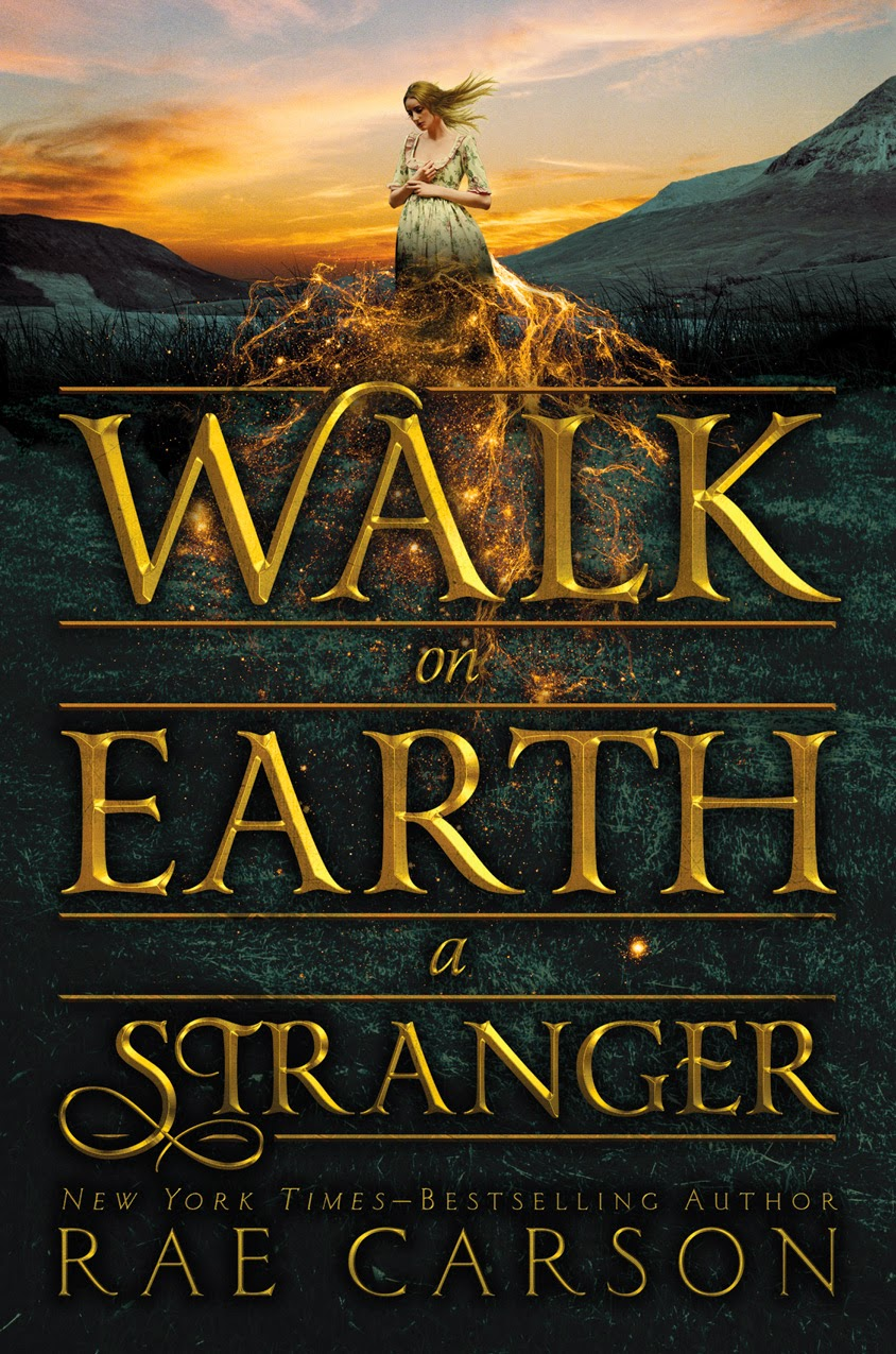 Walk on Earth a Stranger by Rae Carson book cover