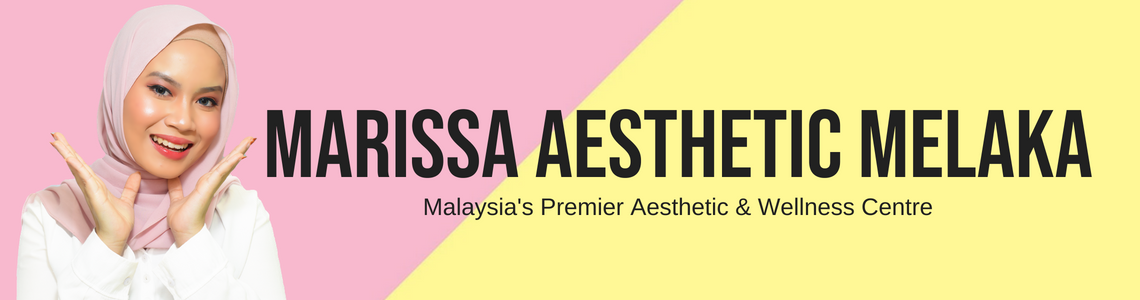 Marissa Aesthetic Melaka
