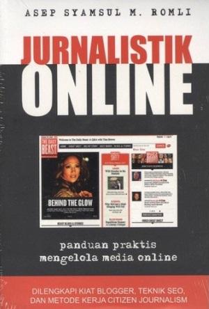 Jurnalistik Online - Panduan Praktis Mengelola Media Online