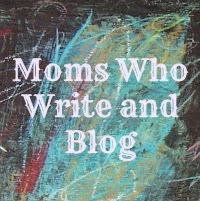 Moms Who Write and Blog
