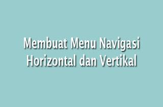 Cara Membuat Navigasi Horizontal dan Vertikal