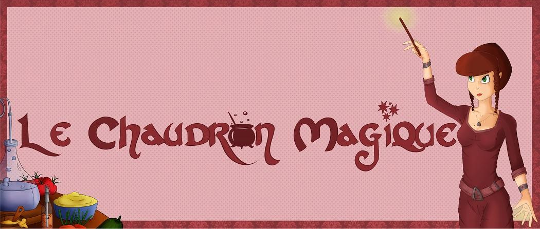 Le Chaudron Magique.
