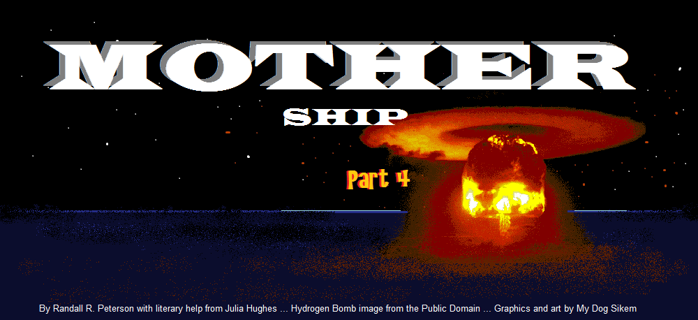 MOTHER SHIP part 4