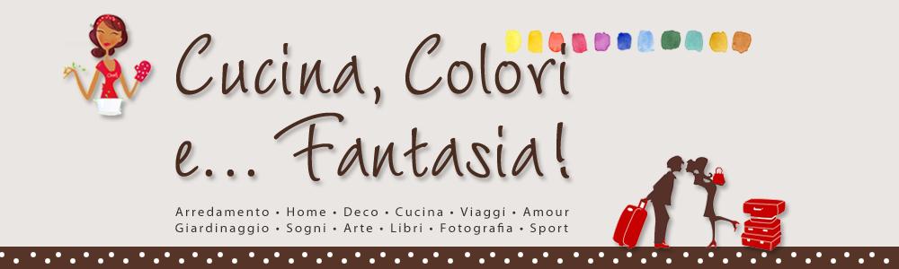 Cucina, Colori e Fantasia