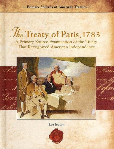 the treaty of paris american revolution The treaty of paris, signed by commissioners benjamin franklin, john  1783,  effectively ended the american revolutionary war between.
