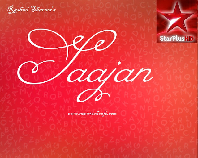'Saajan' StarPlus Upcoming tv Show Story |StarCast |Promo |Song |Timings wiki