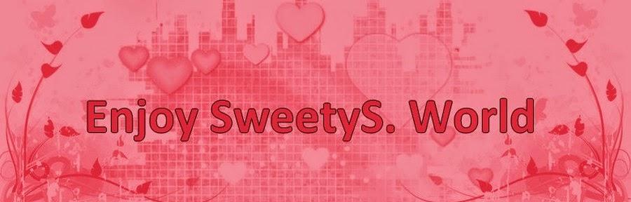 Enjoy SweetyS. World