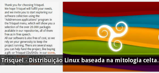 Trisquel - Distribuição Linux baseada na mitologia celta.