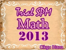Koleksi Soalan Trial SPM Math 2013