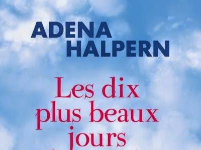 Les dix plus beaux jours de ma vie de Adena Halpern