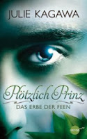 http://www.randomhouse.de/Buch/Ploetzlich-Prinz-Das-Erbe-der-Feen-Band-1-Roman/Julie-Kagawa/e428207.rhd