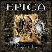Epica - Consign To Oblivion (2005)