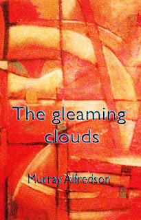 http://www.amazon.com/gleaming-clouds-Murray-Alfredson-ebook/dp/B00E9K1AQU/ref=sr_1_1?ie=UTF8&qid=1388433570&sr=8-1&keywords=Murray+Alfredson