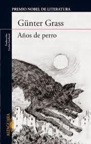 """""""años de perro"""" - Günter Grass"""