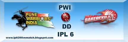 IPL 6 PWI vs DD Highlight and PWI vs DD Full Scorecards IPL 6 Point Table