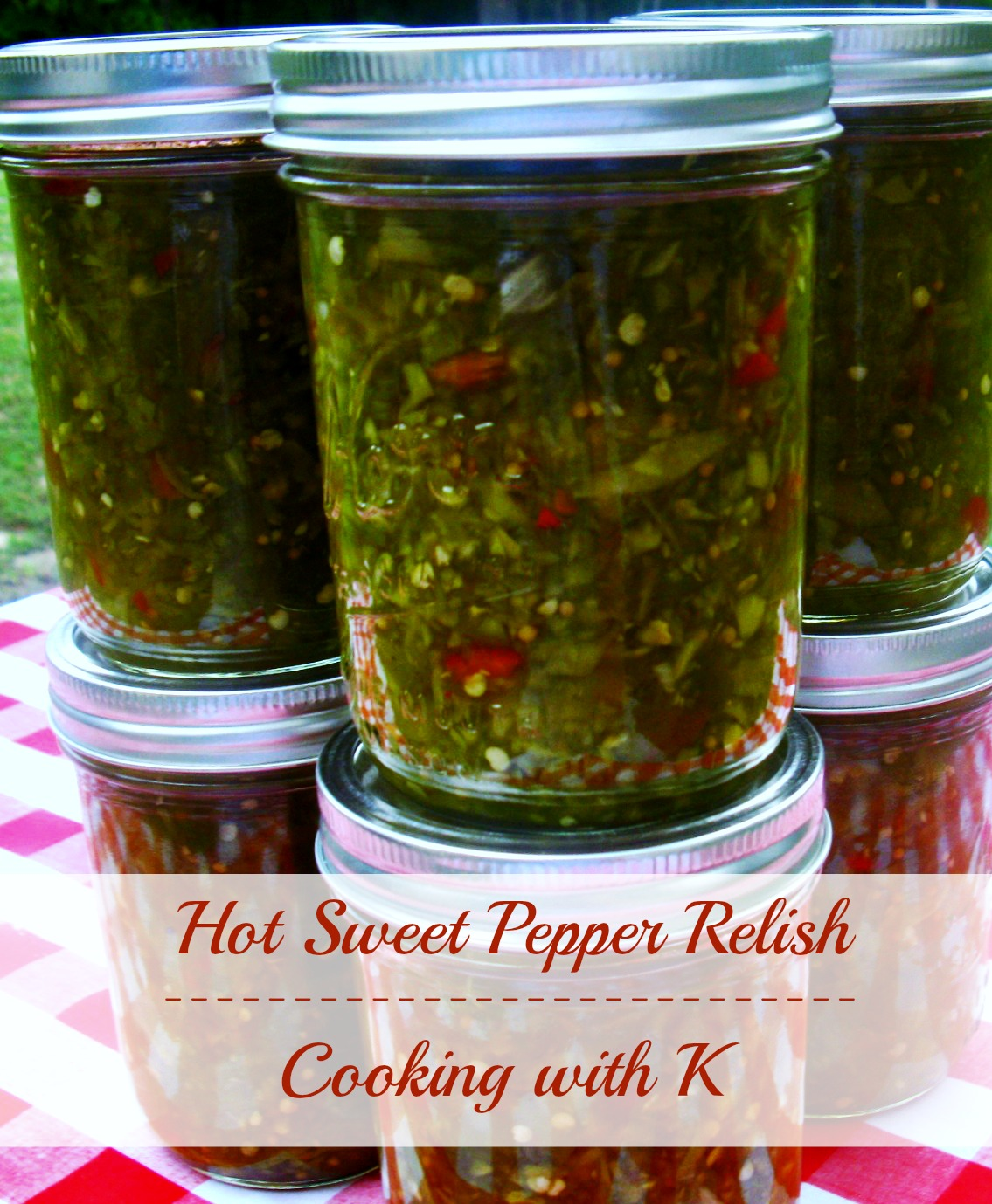 Cooking with K: Hot Sweet Pepper Relish and Spicy Pinto Beans