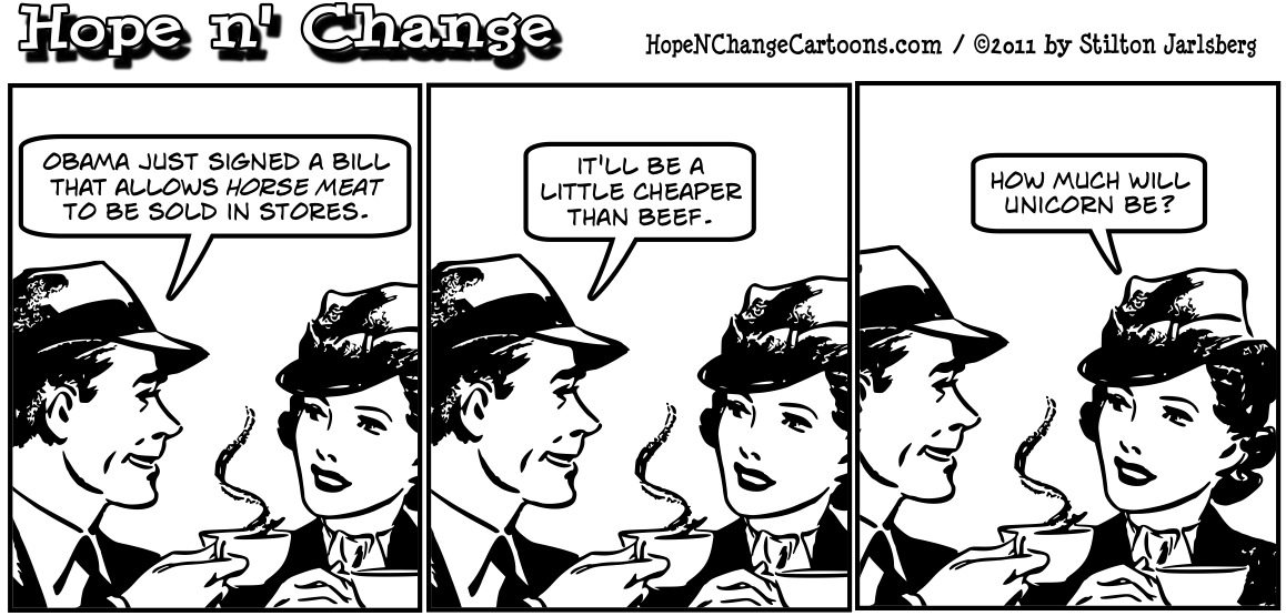 Barack Obama signs bill allowing horses to be slaughtered for meat and sold in US groceries, hopenchange, hope and change, hope n' change, stilton jarlsberg, political cartoon, tea party