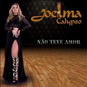 Joelma Calypso - Promocional Não Teve Amor - 2016