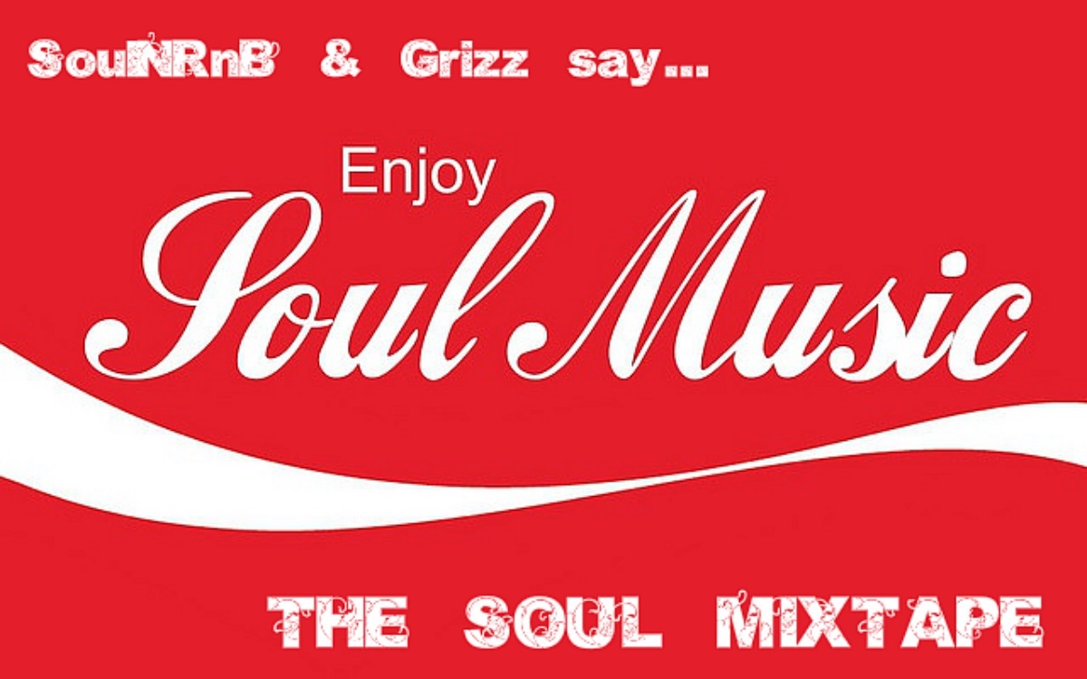 SoulNRnB &amp; Grizz present: The Soul Mixtape.