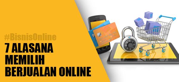 7. Alasan Mengapa Harus Berjualan Secara Online